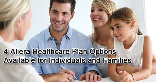 4 Aliera Healthcare Plan Options Available for Individuals and Families
