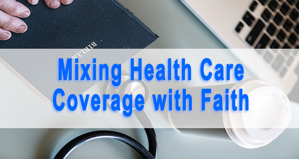 Mixing Health Care Coverage with Faith: A Look at Health Care Sharing Ministries
