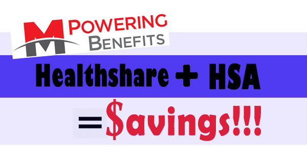 MPowering Benefits: Health Share Plan Combined with HSA = Savings!