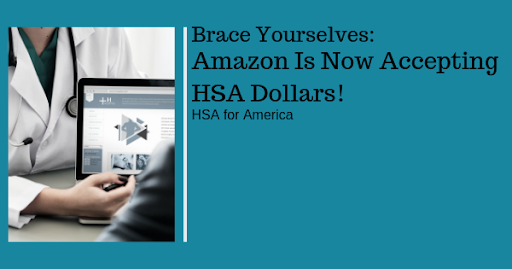 Brace Yourselves: Amazon Is Now Accepting HSA Dollars!