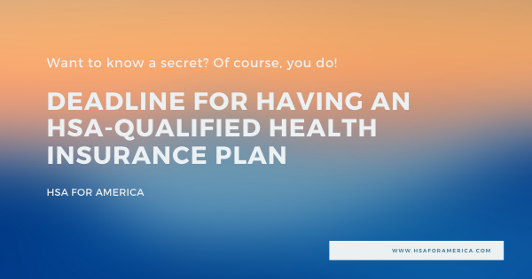 There is a November 30th Deadline for Having an HSA-qualified Health Insurance Plan