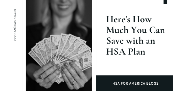 Here's How Much You Can Save with an HSA Plan
