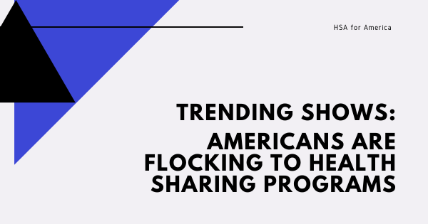 Trending Shows: Americans are Flocking to Health Sharing Programs