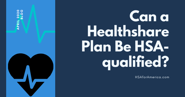 Can a Healthshare Plan Be HSA-qualified?