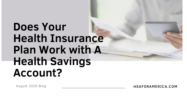 Does Your Health Insurance Plan Work with Health Savings Accounts?